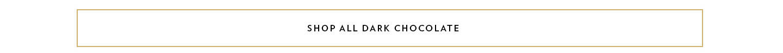 Shop All Dark Chocolate